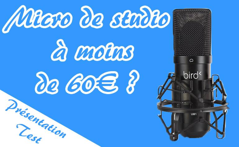 microphone studio pas cher pour youtube avis bird um1. Black Bedroom Furniture Sets. Home Design Ideas