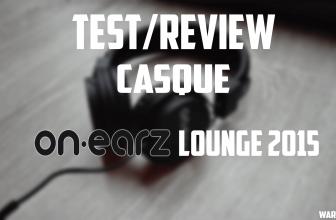 On-earz Lounge 2015 – Un bon casque à 25€ ? Test rapide