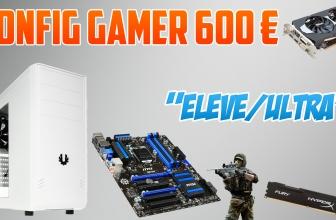 Une Config Gamer pour 600 € ! Moyen/Élevé