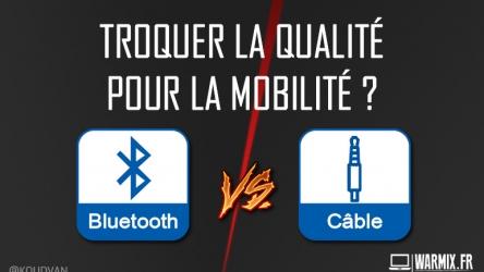 Guide Hightech – Son filaire vs Bluetooth: troquer la qualité pour la mobilité ?