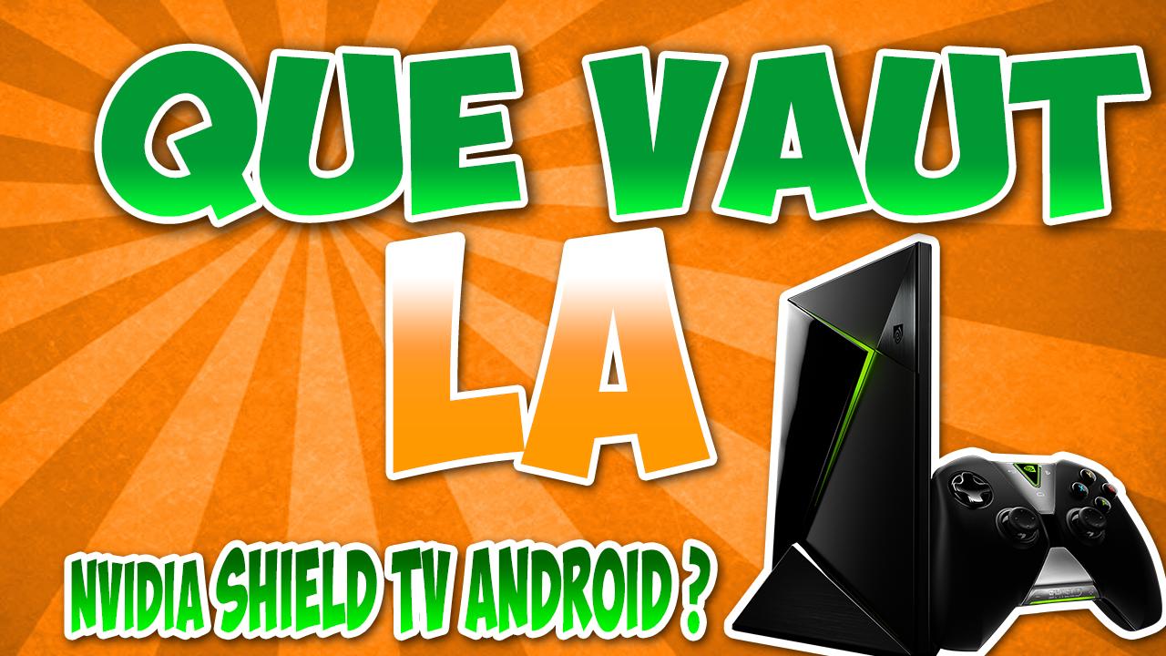 Test- Review: Que vaut la NVIDIA SHIELD Android TV ?