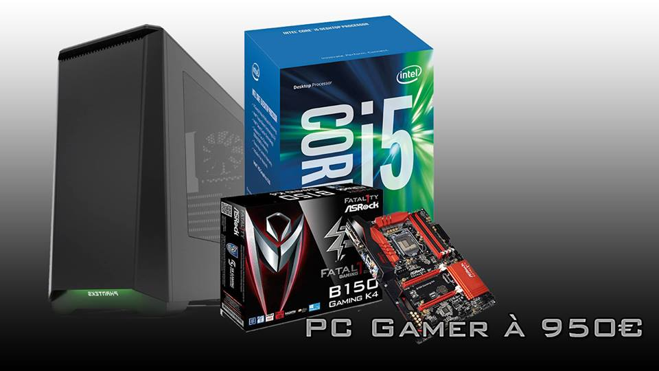 Un PC gamer équilibré et puissant pour 950€ ! Octobre 2016