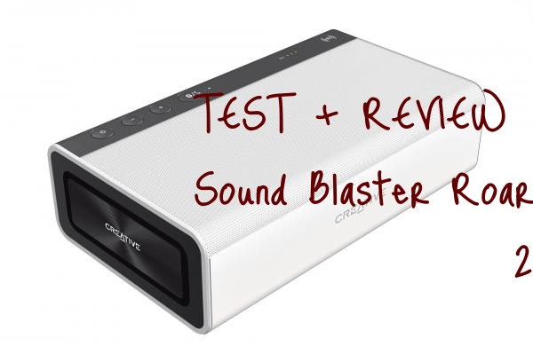 [REVIEW + TEST] Enceinte Bluetooth Sound Blaster Roar 2