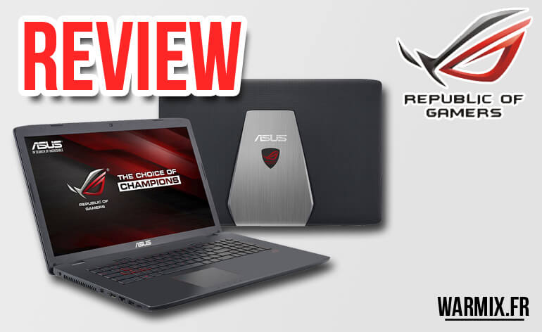 Un Pc portable gamer plutôt performant ! – Test  Asus ROG GL742VW-T4127T