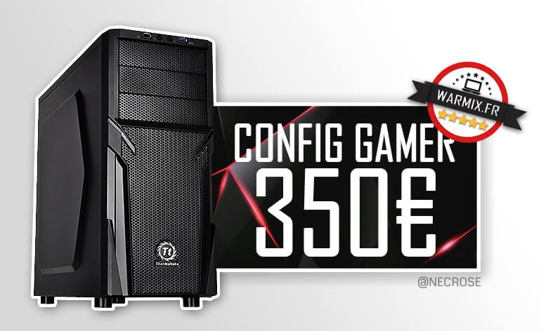 PC Entrée de gamme à 350 € League of legends ! Août 2016
