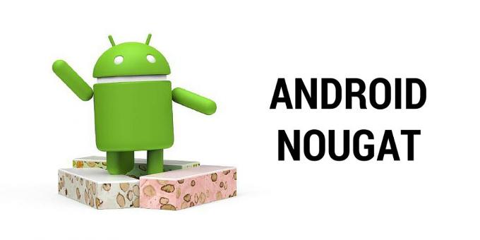 Android 7.0 Nougat : le nouvel OS du robot vert !