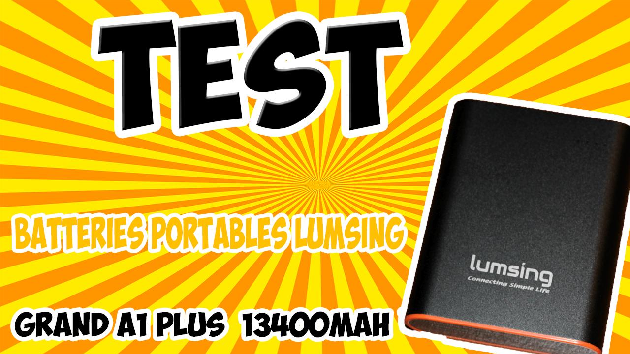 Test – Mon avis sur la batterie Lumsing Grand A1 PLUS 13400MAH !
