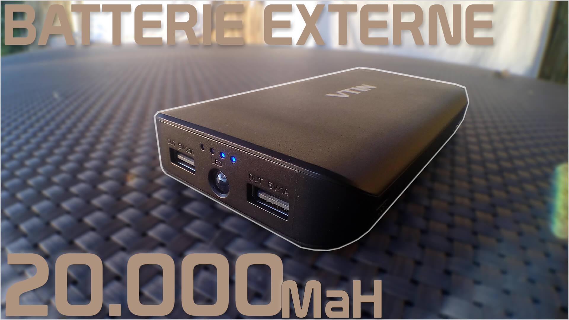 Une batterie chargée à bloc : la VTIN 20000mAh ! Test & Avis