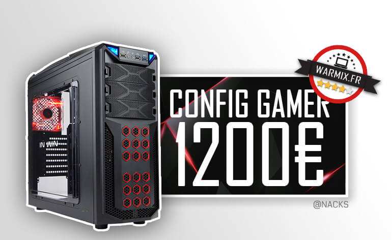 Config PC Gamer à 1200 € : I5 6600 & Gtx 1070 – 2017