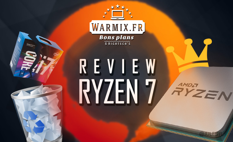 Acutalités Hardware : AMD Ryzen 7, de quoi faire plier Intel ?